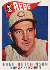 A baseball card of Fred Hutchinson when he was manager of the Cincinnati Reds.